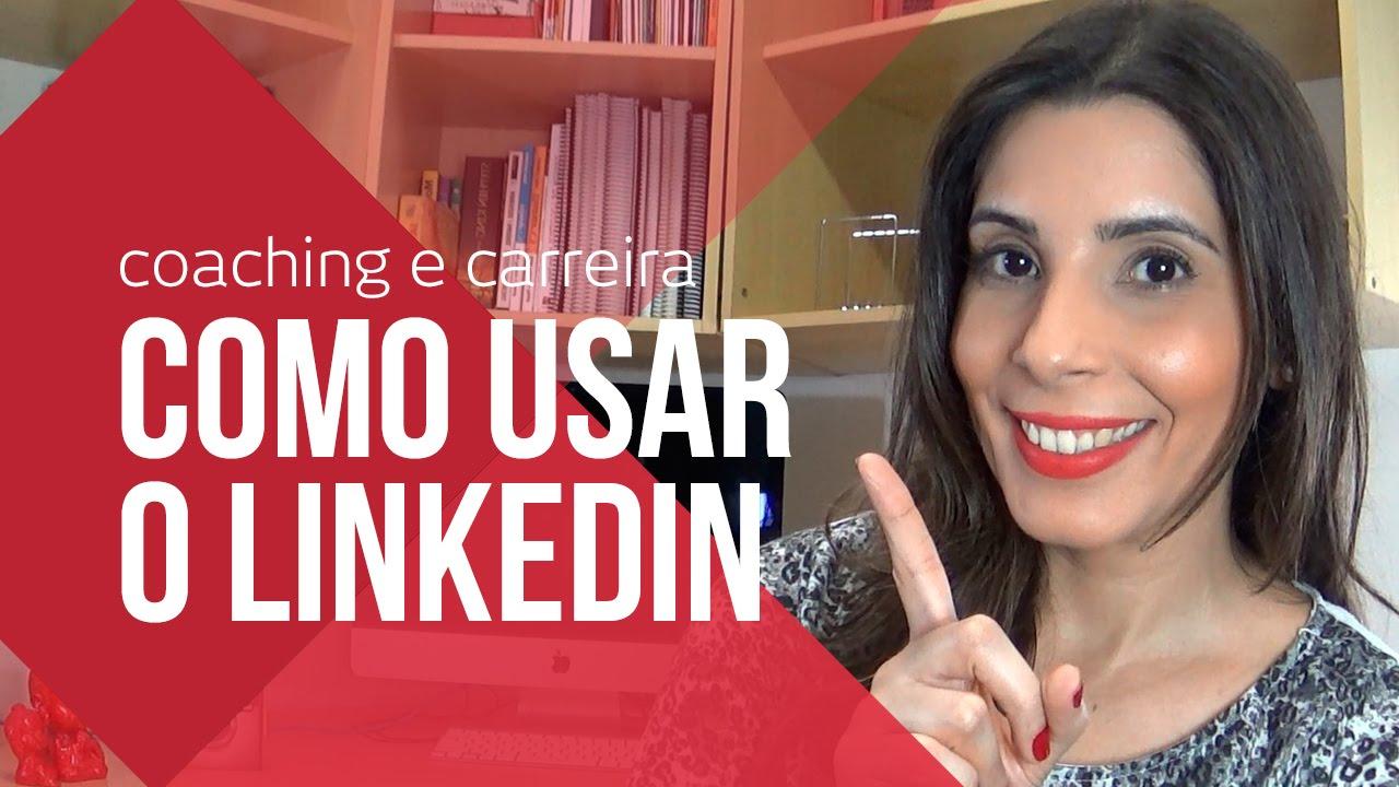 Como usar e para que serve o LinkedIn | Dicas para Linkedin | COACHING E CARREIRA