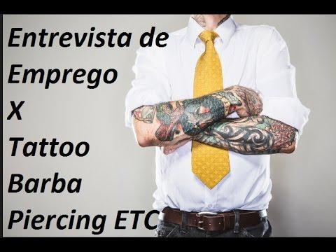 ENTREVISTA DE EMPREGO X  Tattoo, Barba,Piercing Etc
