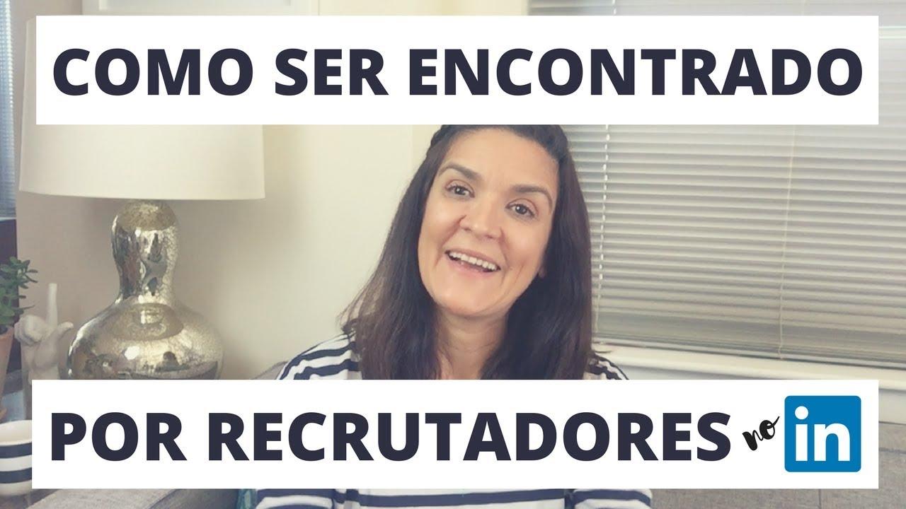 Como ser encontrado por recrutadores no Linkedin I Claudia Alves