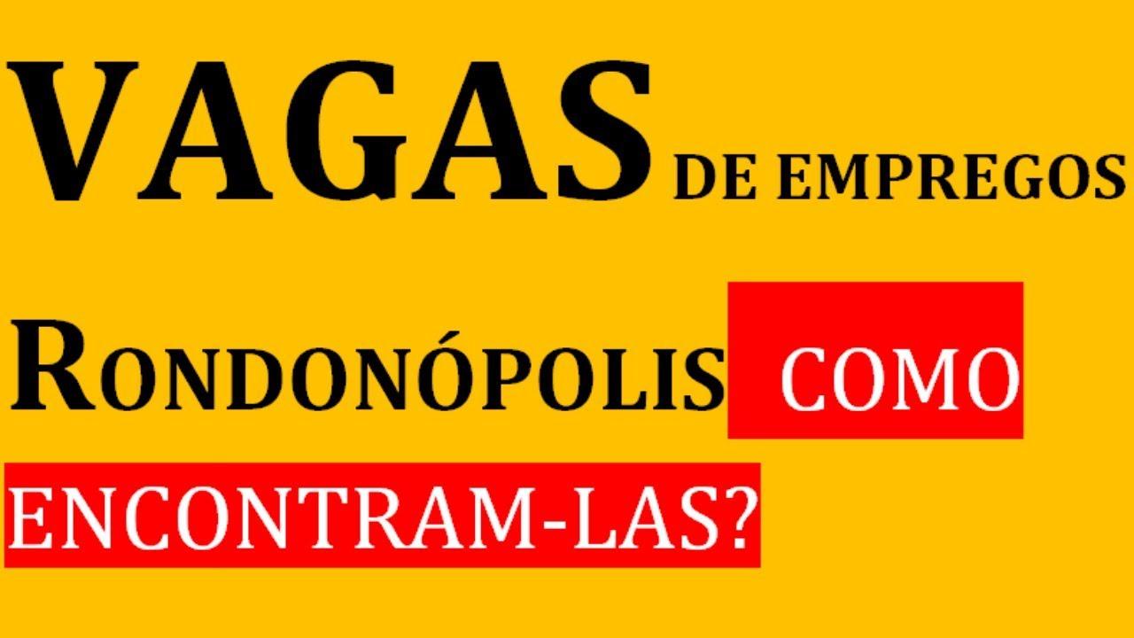 VAGAS DE EMPREGOS RONDONÓPOLIS COMO ENCONTRA-LAS/Agência de Empregos Rondonopolis