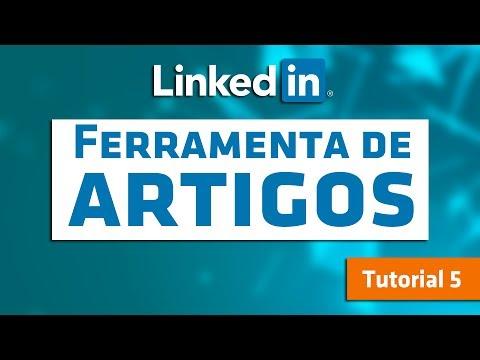 Dicas LinkedIn #5 - Como usar a ferramenta de artigos do LinkedIn
