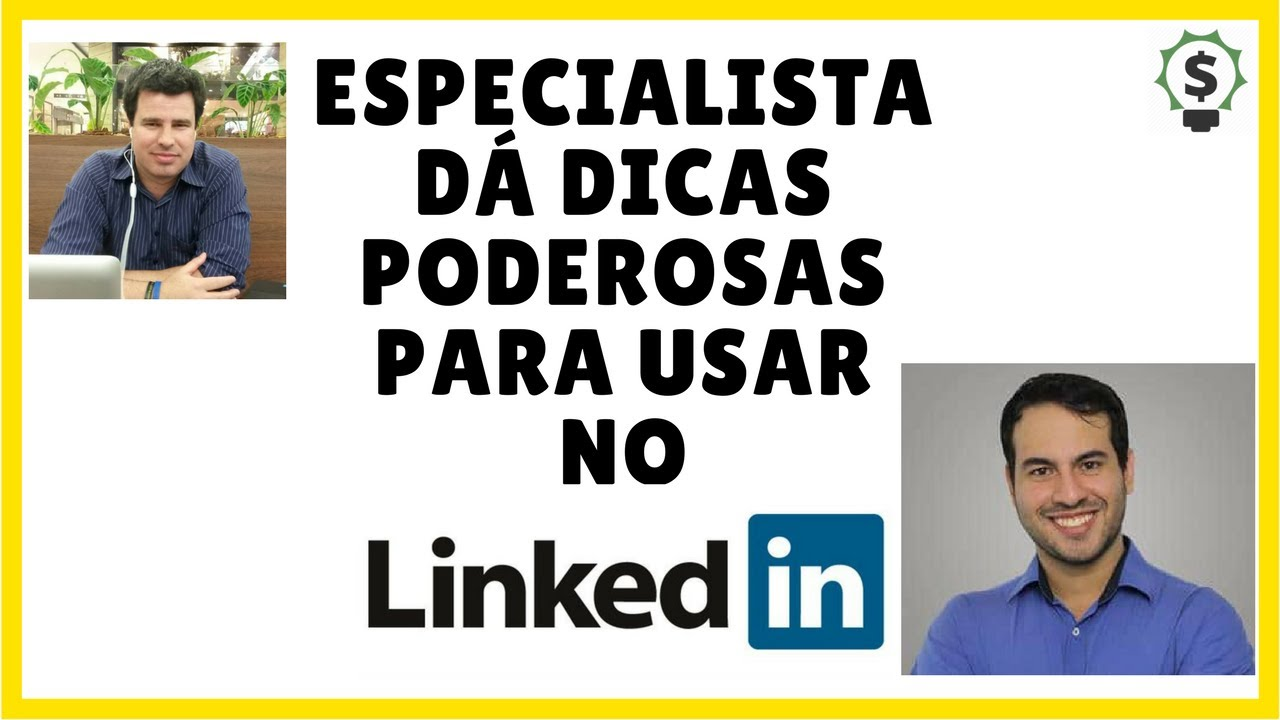 Linkedin Como Usar | Especialista Dá Dicas PODEROSAS p/ Conquistar Novos Clientes