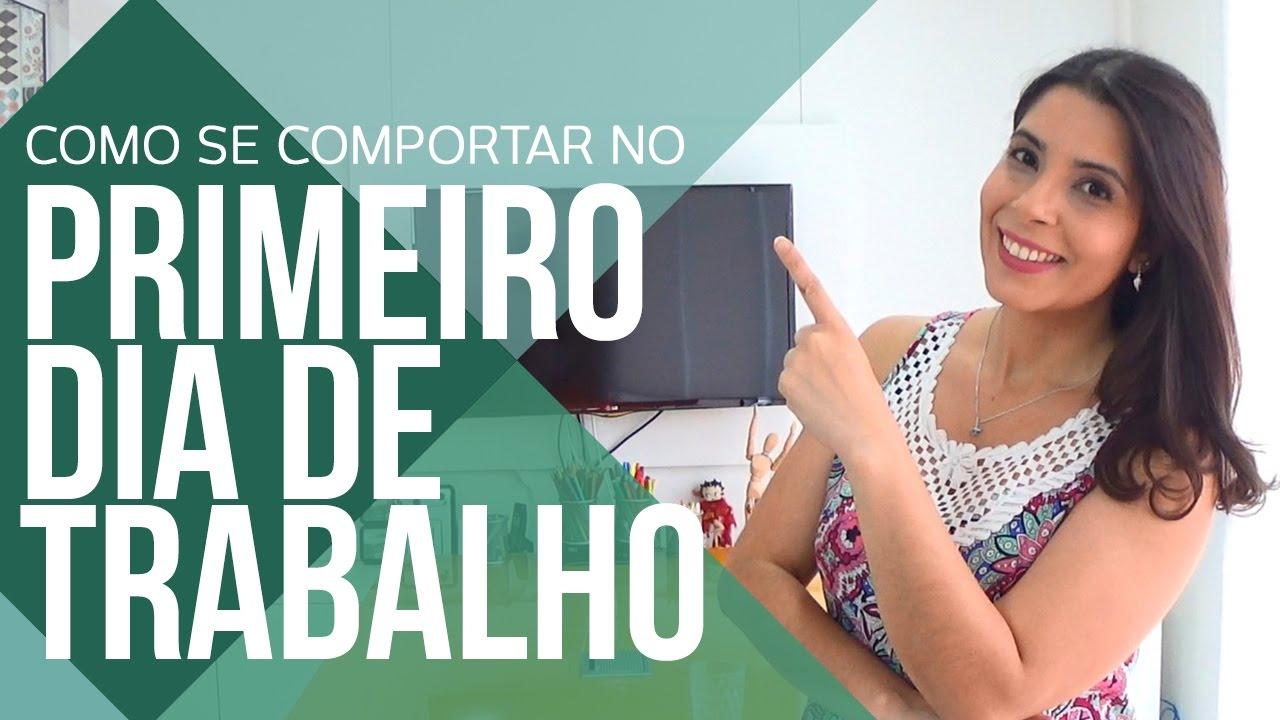 5 DICAS DE COMO SE COMPORTAR  NO PRIMEIRO DIA DE TRABALHO   CANAL DO COACHING