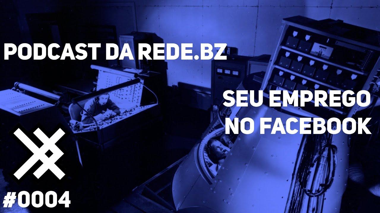 Seu Emprego no Facebook - Podcast da Rede.bz #0004