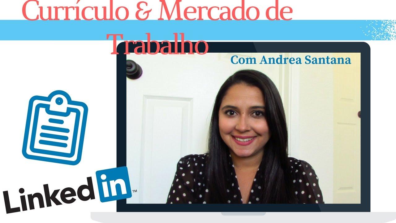 Trabalhando Nos Estados Unidos - Dicas Sobre Resumé e LinkedIn Com Andrea Santana