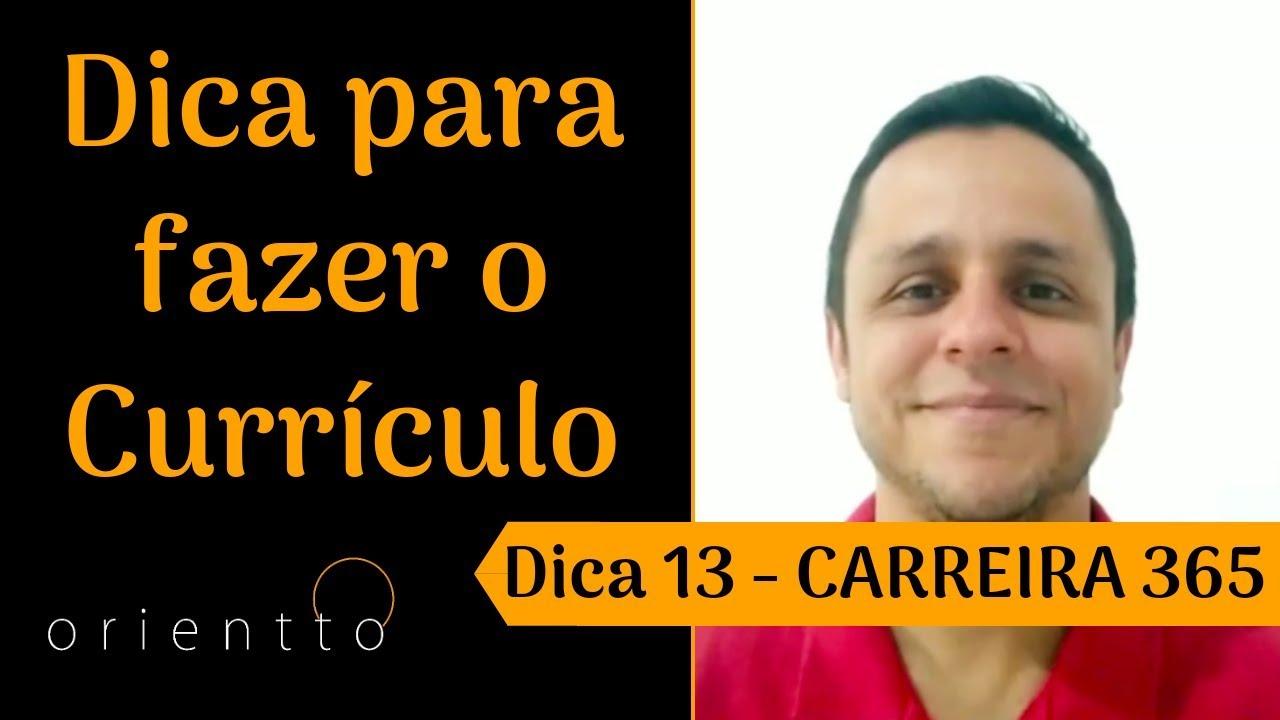 Dica 13 - Dica para montar o currículo - Carreia 365
