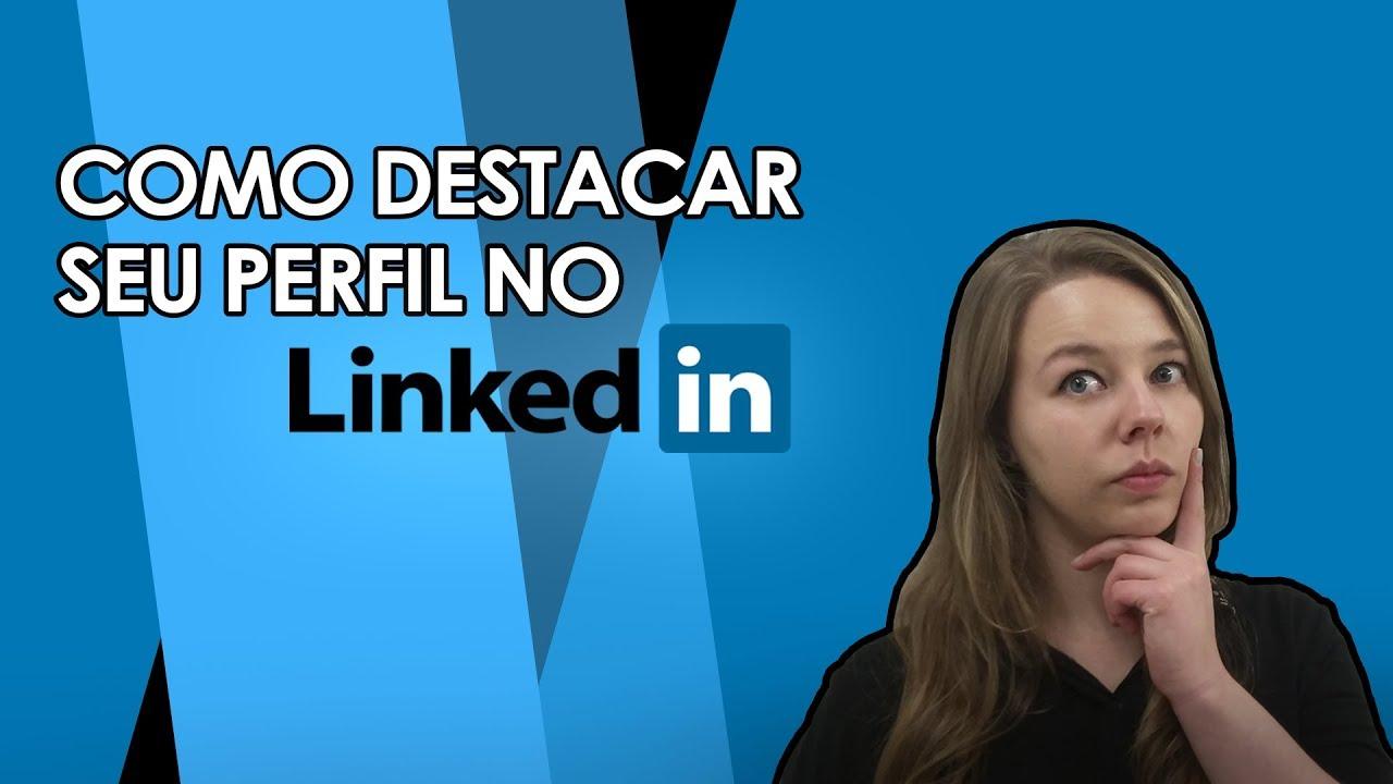 DICA ELABORATA | Como destacar o seu perfil no Linkedin?