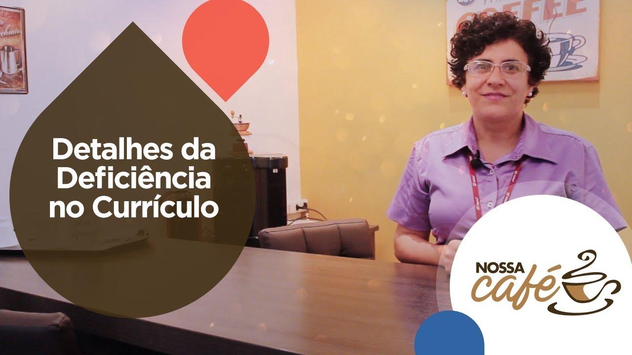 RH NOSSA | Detalhes da Deficiência no Currículo
