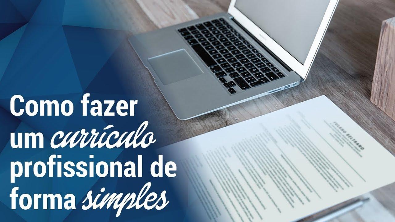 Como fazer um currículo profissional de forma simples e profissional | Passo a passo