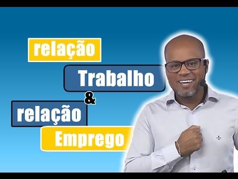 Aula - Direito do Trabalho - Relação de Trabalho e Relação de Emprego - Roberto Conceição