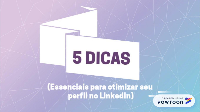 5 DICAS (Essenciais para otimizar seu perfil no LinkedIn)
