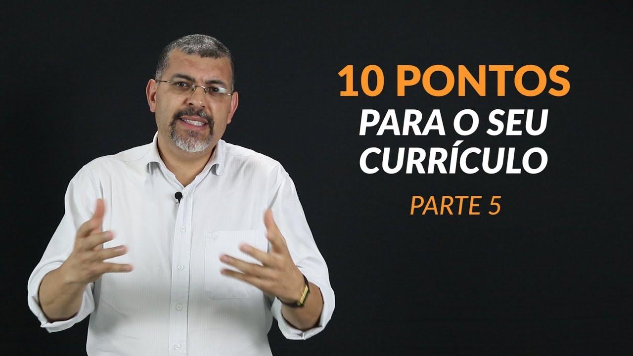 10 Pontos Para Montar o Seu Currículo 5/10