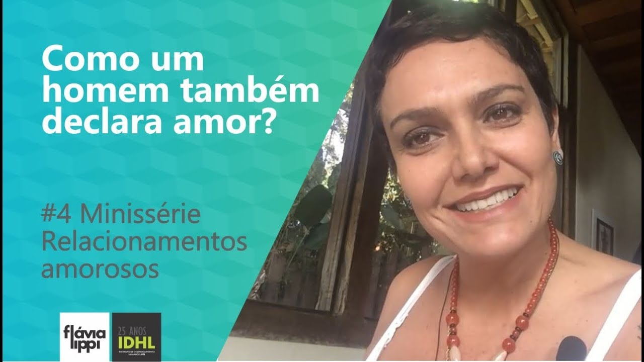 Como um homem também declara amor?   #4 Miniserie Relacionamentos Amorosos