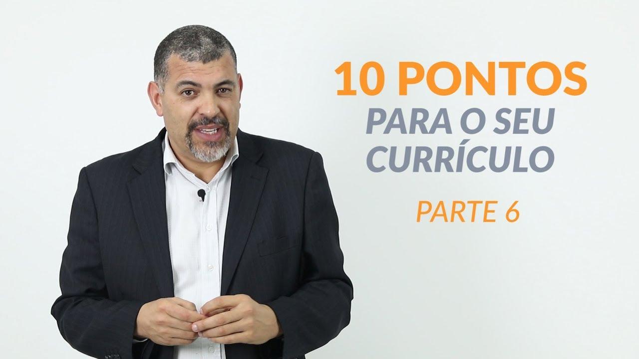 10 Pontos Para Montar o Seu Currículo 6/10