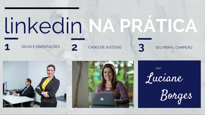 Linkedin | Dicas com Luciane Borges