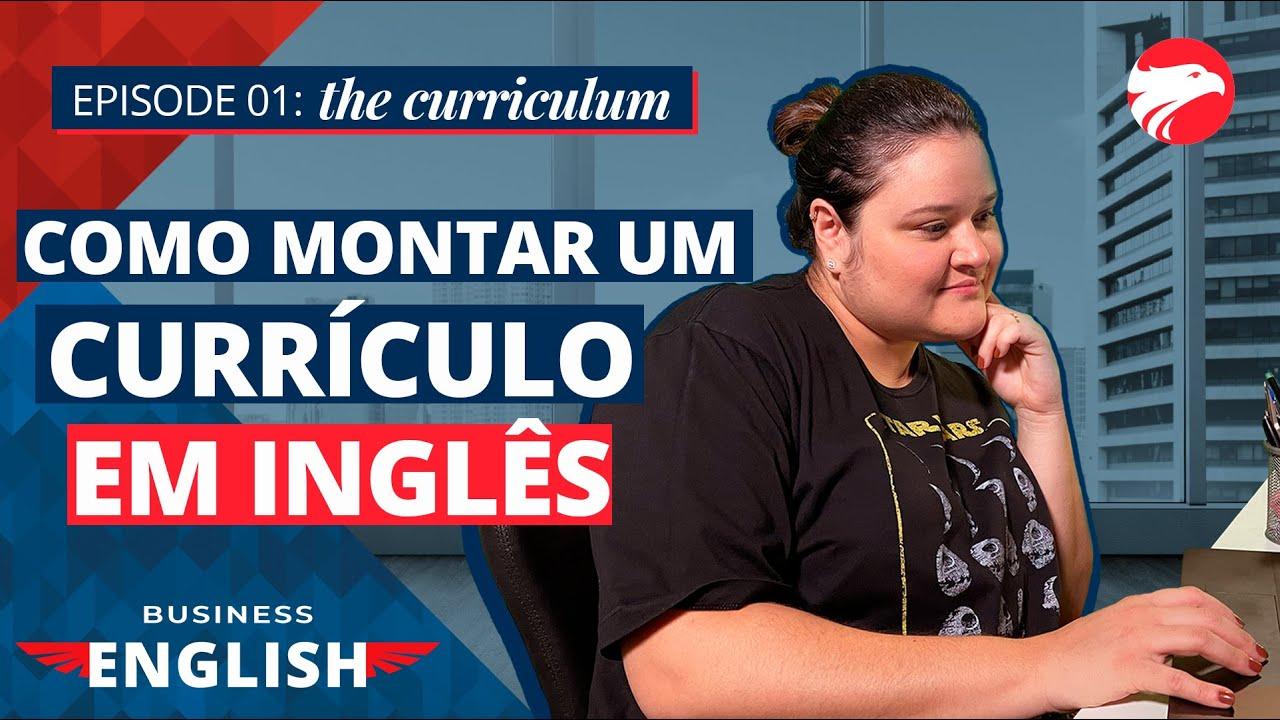 Episode 01: the curriculum | como montar um currículo em INGLÊS