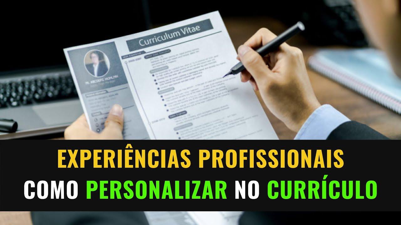 Montando o Currículo - Como Escrever Suas Experiências de Forma Personalizada para os Recrutadores