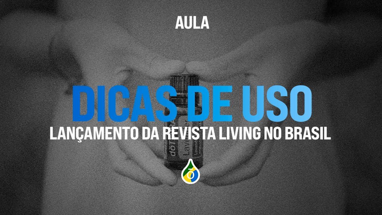 Aula: dicas de uso e lançamento da revista Living no Brasil