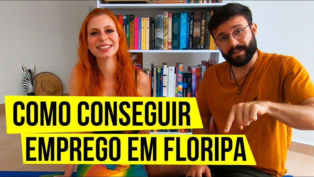 Como conseguir EMPREGO em FLORIANÓPOLIS (dicas de trabalho para morar em Florianópolis)